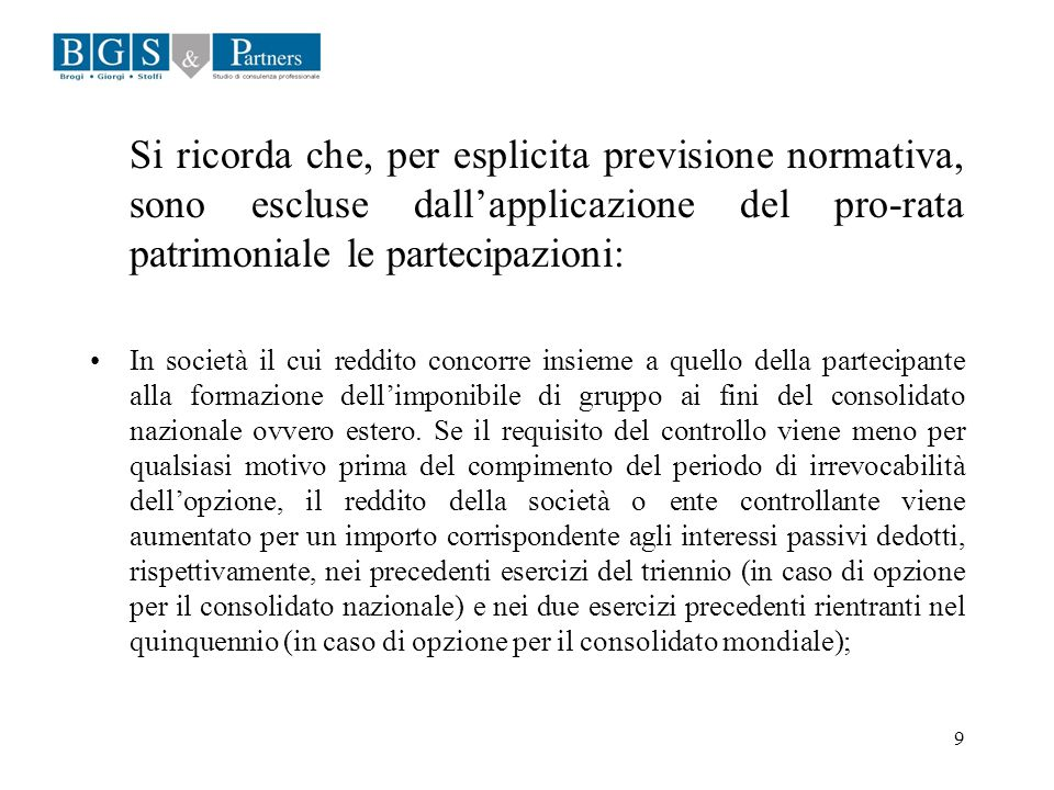 9 Si ricorda che, per esplicita previsione normativa, sono escluse dallapplicazione del pro-rata patrimoniale le partecipazioni: In società il cui red