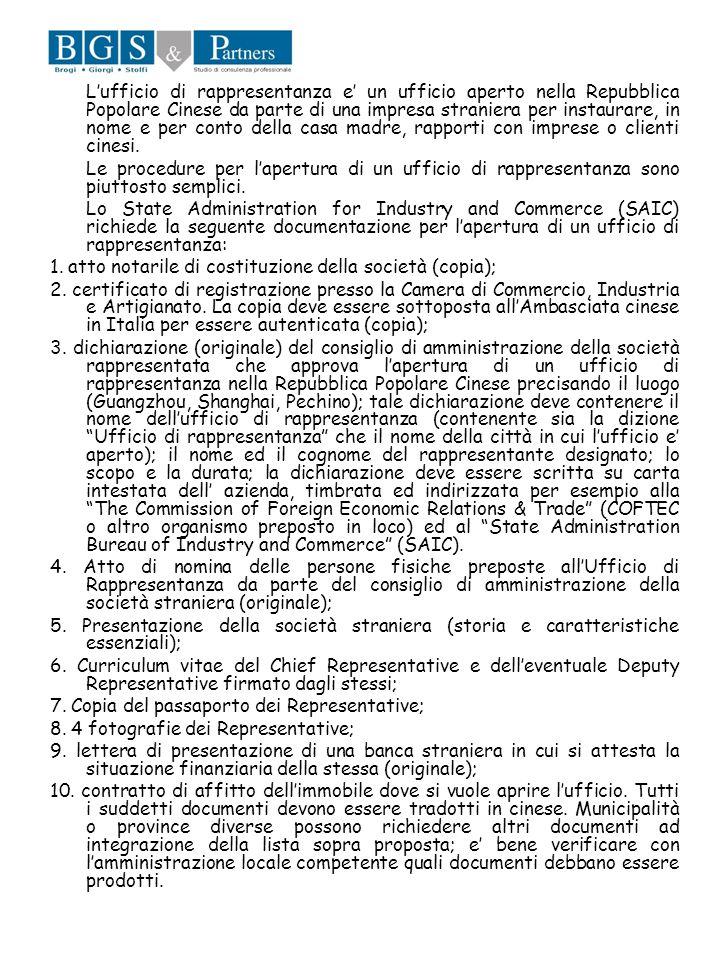 Lufficio di rappresentanza e un ufficio aperto nella Repubblica Popolare Cinese da parte di una impresa straniera per instaurare, in nome e per conto