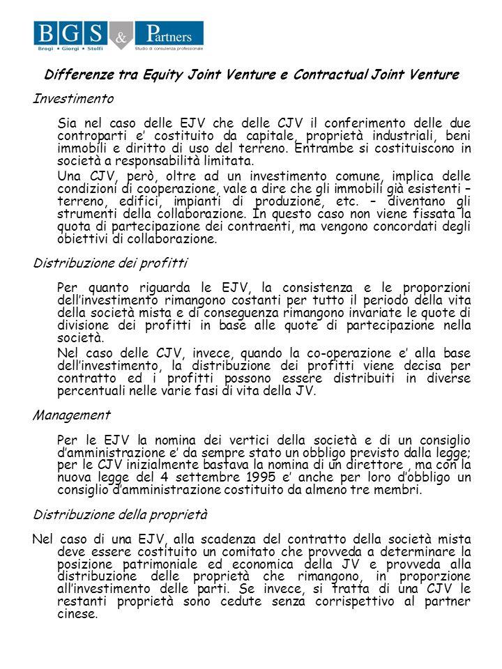 Differenze tra Equity Joint Venture e Contractual Joint Venture Investimento Sia nel caso delle EJV che delle CJV il conferimento delle due contropart