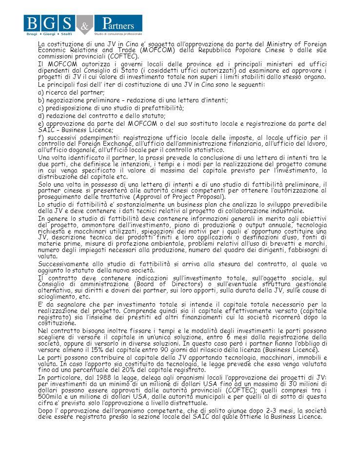 La costituzione di una JV in Cina e soggetta allapprovazione da parte del Ministry of Foreign Economic Relations and Trade (MOFCOM) della Repubblica P