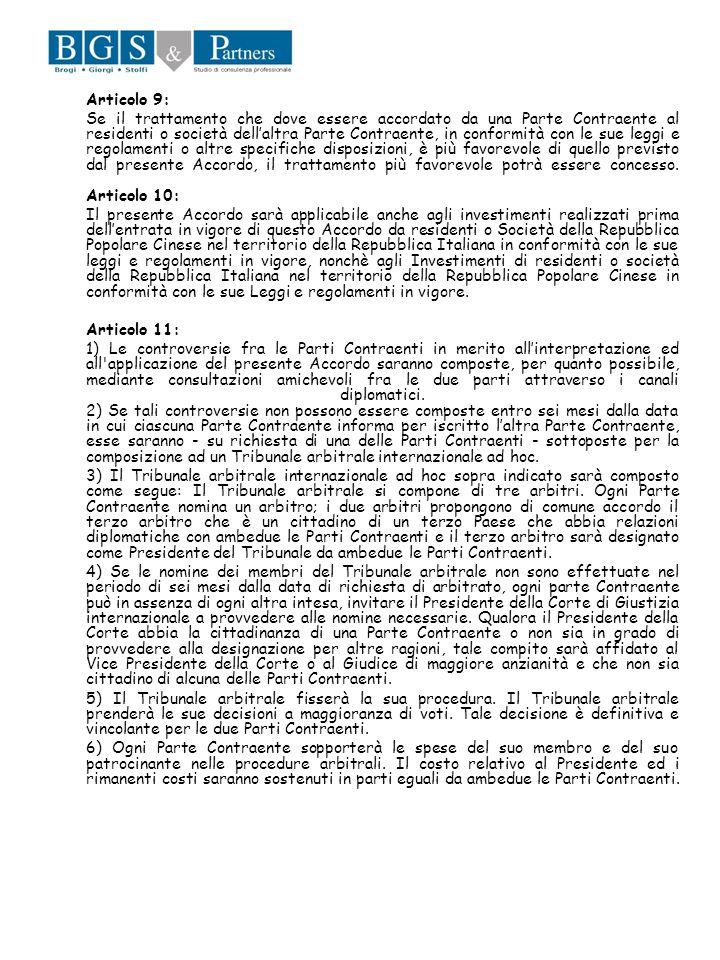 Articolo 9: Se il trattamento che dove essere accordato da una Parte Contraente al residenti o società dellaltra Parte Contraente, in conformità con l