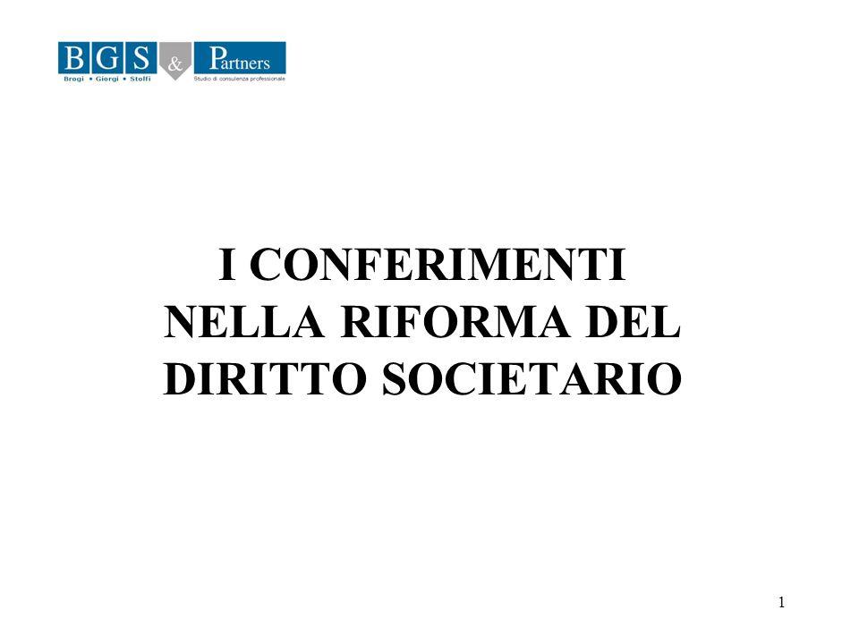 1 I CONFERIMENTI NELLA RIFORMA DEL DIRITTO SOCIETARIO