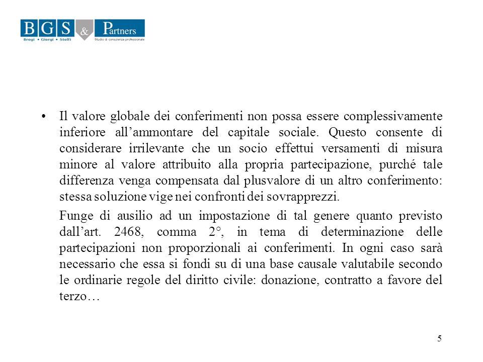 5 Il valore globale dei conferimenti non possa essere complessivamente inferiore allammontare del capitale sociale. Questo consente di considerare irr