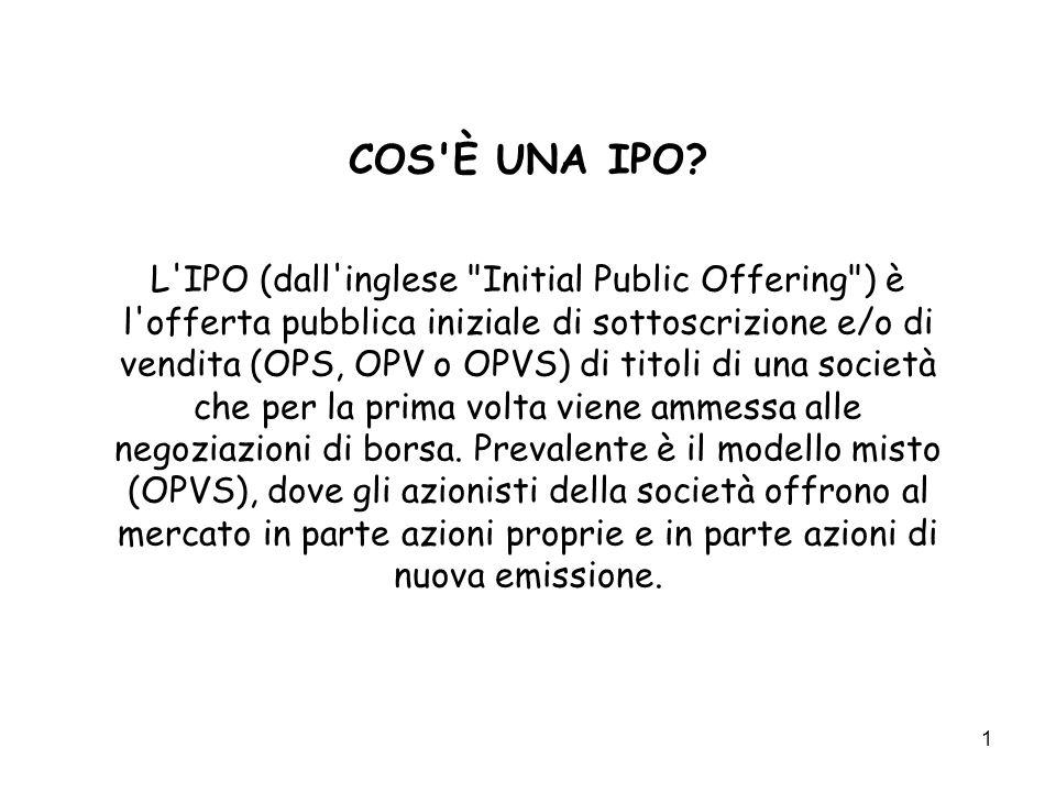 1 COS'È UNA IPO? L'IPO (dall'inglese