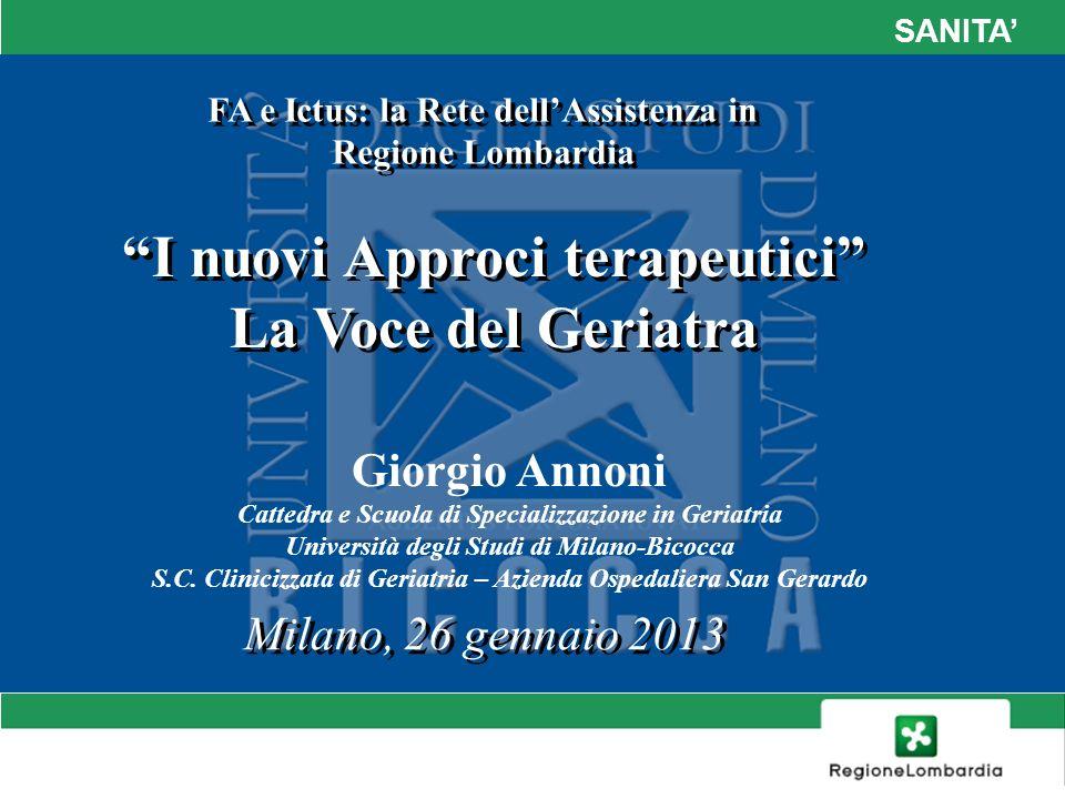 SANITA Milano, 26 gennaio 2013 Giorgio Annoni Cattedra e Scuola di Specializzazione in Geriatria Università degli Studi di Milano-Bicocca S.C. Clinici