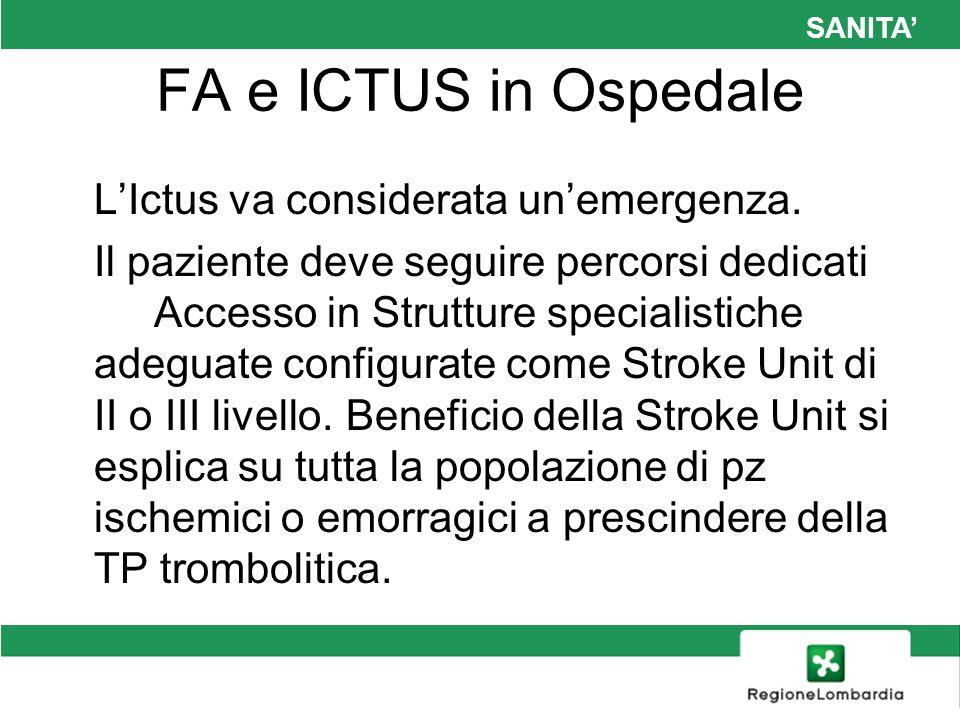 SANITA FA e ICTUS in Ospedale LIctus va considerata unemergenza. Il paziente deve seguire percorsi dedicati Accesso in Strutture specialistiche adegua