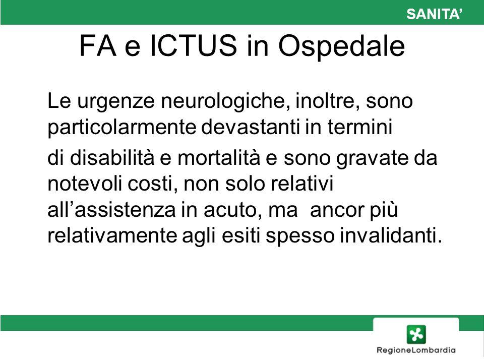 SANITA FA e ICTUS in Ospedale Le urgenze neurologiche, inoltre, sono particolarmente devastanti in termini di disabilità e mortalità e sono gravate da