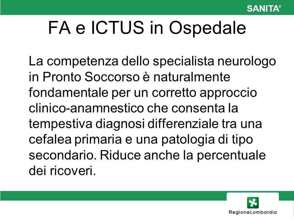 SANITA FA e ICTUS in Ospedale La competenza dello specialista neurologo in Pronto Soccorso è naturalmente fondamentale per un corretto approccio clini