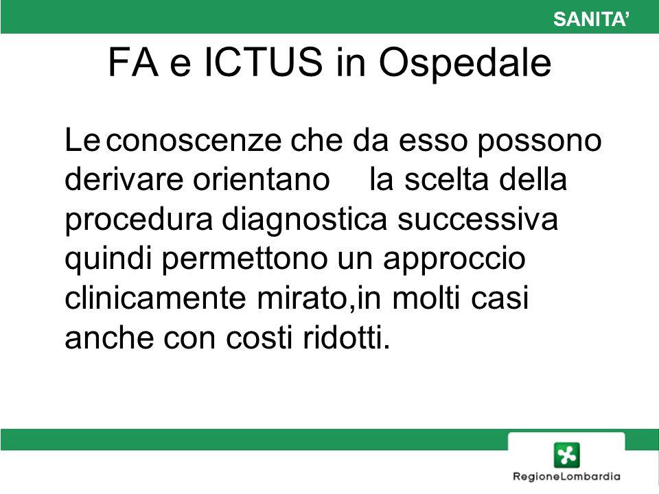 SANITA FA e ICTUS in Ospedale Leconoscenze che da esso possono derivare orientanola scelta della procedura diagnostica successiva quindi permettono un