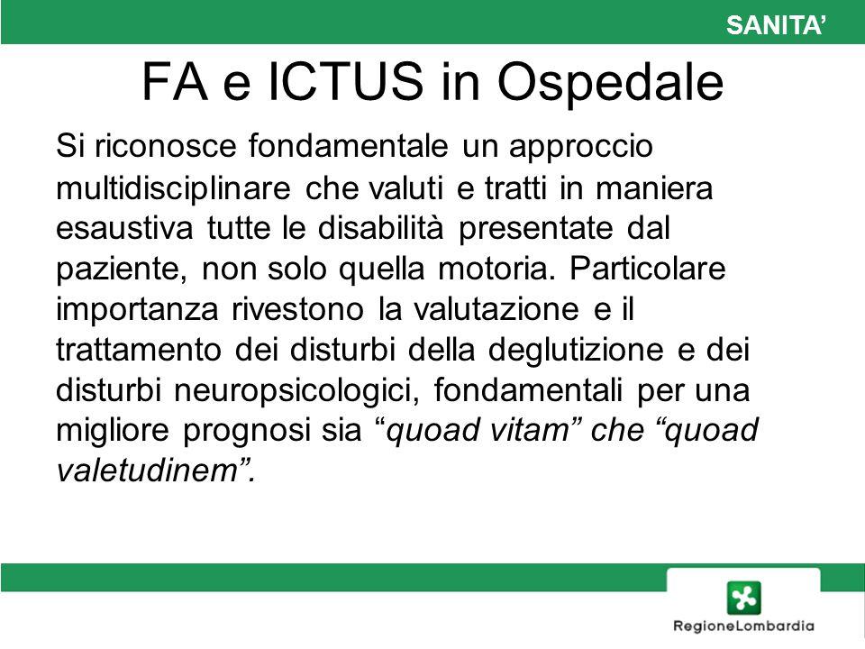 SANITA FA e ICTUS in Ospedale Si riconosce fondamentale un approccio multidisciplinare che valuti e tratti in maniera esaustiva tutte le disabilità pr