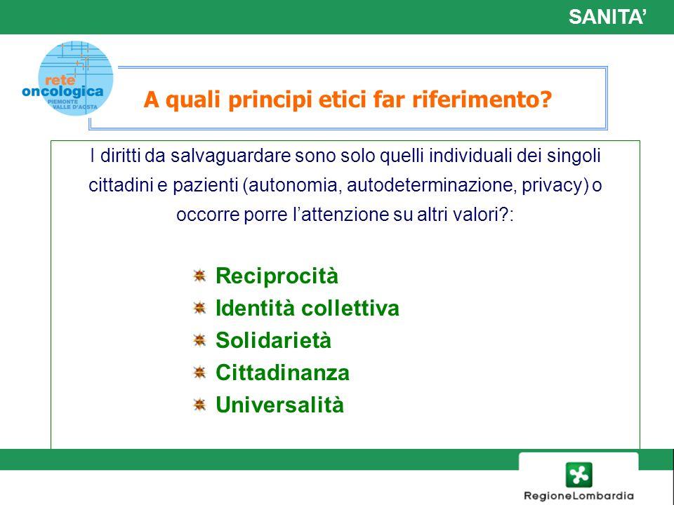 14 A quali principi etici far riferimento? I diritti da salvaguardare sono solo quelli individuali dei singoli cittadini e pazienti (autonomia, autode
