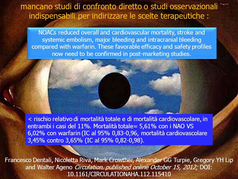 : mancano studi di confronto diretto o studi osservazionali indispensabili per indirizzare le scelte terapeutiche : Francesco Dentali, Nicoletta Riva,