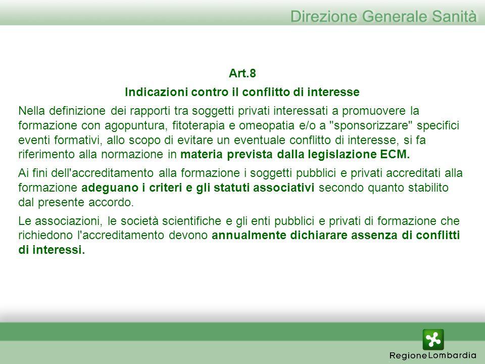 Art.8 Indicazioni contro il conflitto di interesse Nella definizione dei rapporti tra soggetti privati interessati a promuovere la formazione con agop