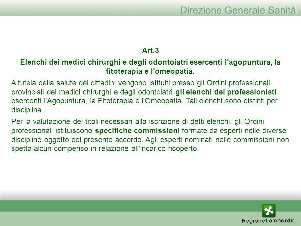Art.3 Elenchi dei medici chirurghi e degli odontoiatri esercenti l'agopuntura, la fitoterapia e l'omeopatia. A tutela della salute dei cittadini vengo