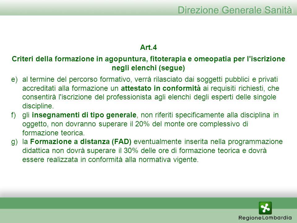 Art.4 Criteri della formazione in agopuntura, fitoterapia e omeopatia per l'iscrizione negli elenchi (segue) e)al termine del percorso formativo, verr