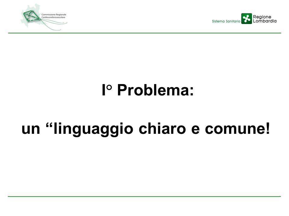 I° Problema: un linguaggio chiaro e comune!
