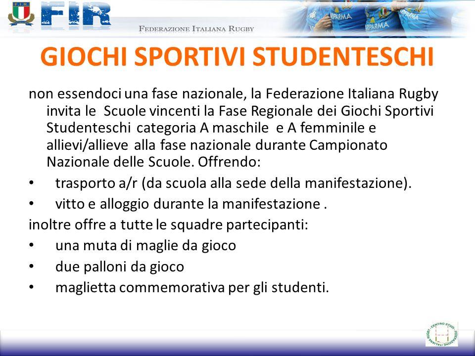GIOCHI SPORTIVI STUDENTESCHI non essendoci una fase nazionale, la Federazione Italiana Rugby invita le Scuole vincenti la Fase Regionale dei Giochi Sp