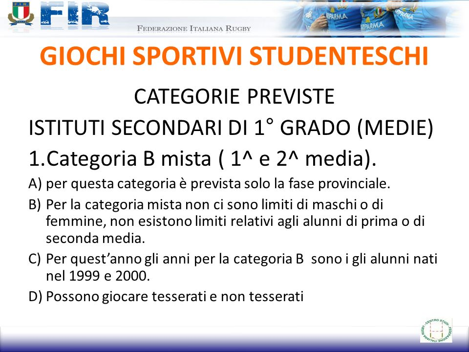 GIOCHI SPORTIVI STUDENTESCHI CATEGORIE PREVISTE ISTITUTI SECONDARI DI 1° GRADO (MEDIE) 1.Categoria B mista ( 1^ e 2^ media).
