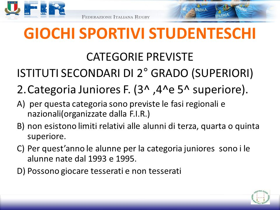 GIOCHI SPORTIVI STUDENTESCHI CATEGORIE PREVISTE ISTITUTI SECONDARI DI 2° GRADO (SUPERIORI) 2.Categoria Juniores F.