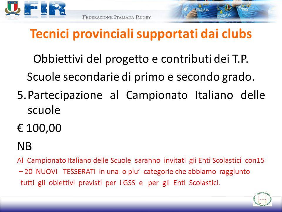 Tecnici provinciali supportati dai clubs Obbiettivi del progetto e contributi dei T.P. Scuole secondarie di primo e secondo grado. 5.Partecipazione al