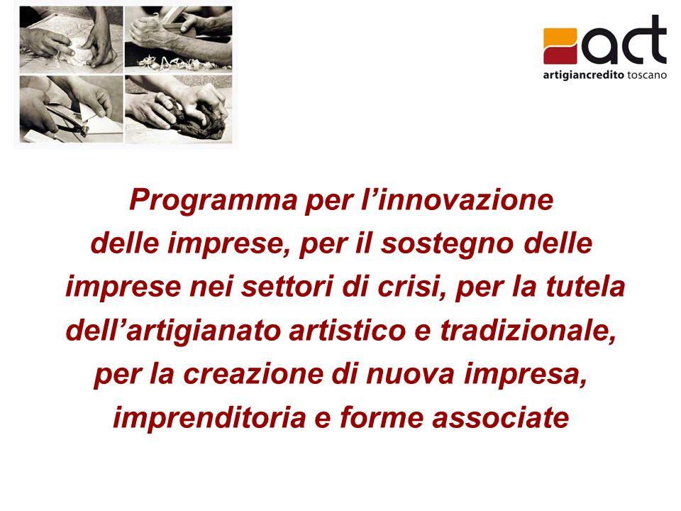 Programma per linnovazione delle imprese, per il sostegno delle imprese nei settori di crisi, per la tutela dellartigianato artistico e tradizionale, per la creazione di nuova impresa, imprenditoria e forme associate