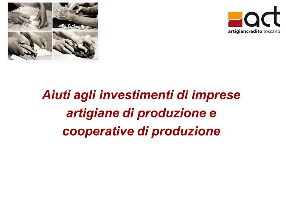 Aiuti agli investimenti di imprese artigiane di produzione e cooperative di produzione
