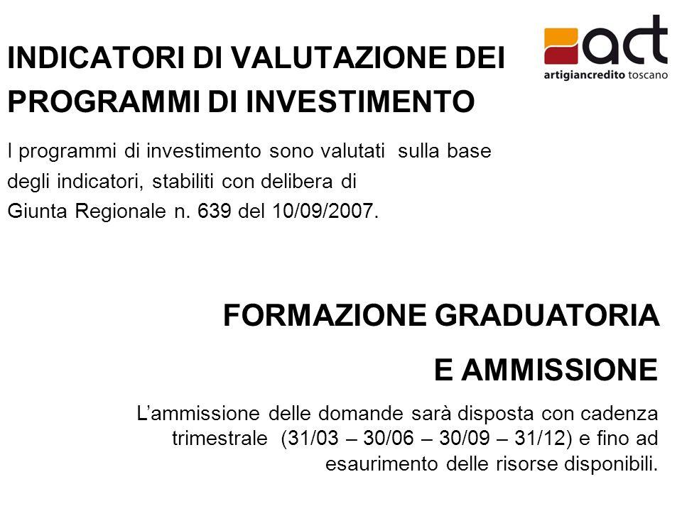 INDICATORI DI VALUTAZIONE DEI PROGRAMMI DI INVESTIMENTO I programmi di investimento sono valutati sulla base degli indicatori, stabiliti con delibera di Giunta Regionale n.