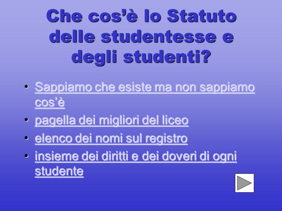 Che cosè lo Statuto delle studentesse e degli studenti.