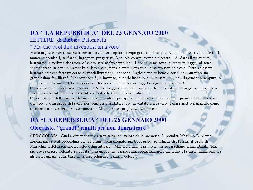 DA LA REPUBBLICA DEL 23 GENNAIO 2000 LETTERE di Barbara Palombelli Ma che vuol dire inventarsi un lavoro Molta imprese non riescono a trovare lavoratori, operai o impiegati, a sufficienza.