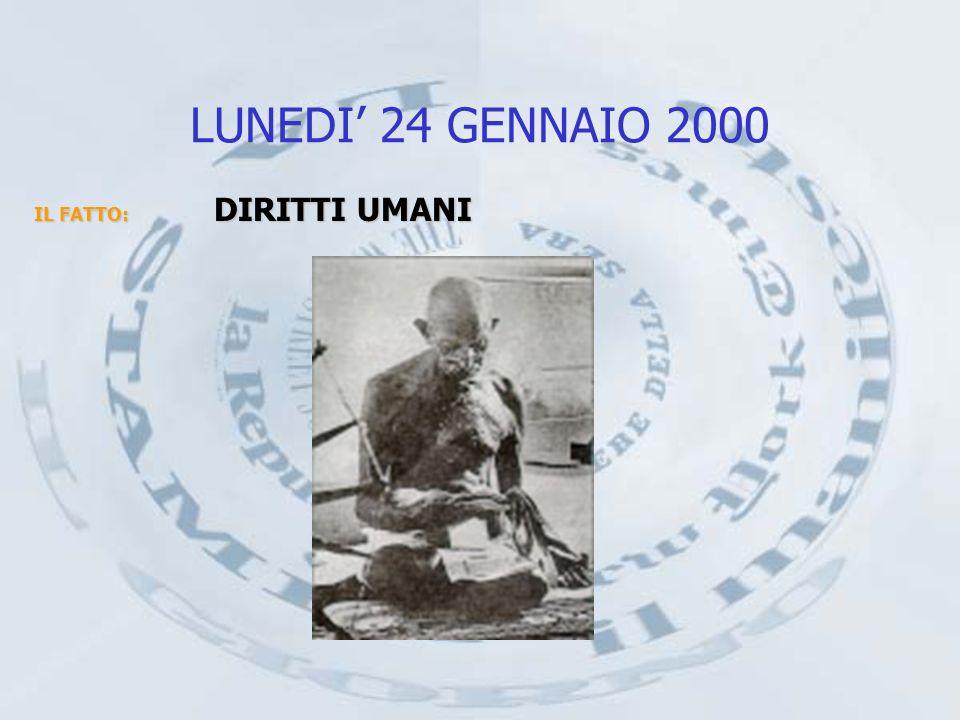 LUNEDI 24 GENNAIO 2000 IL FATTO: DIRITTI UMANI