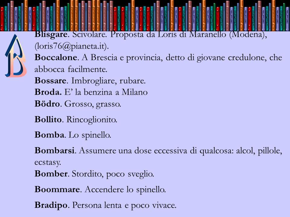 Blisgare.Scivolare. Proposta da Loris di Maranello (Modena), (loris76@pianeta.it).