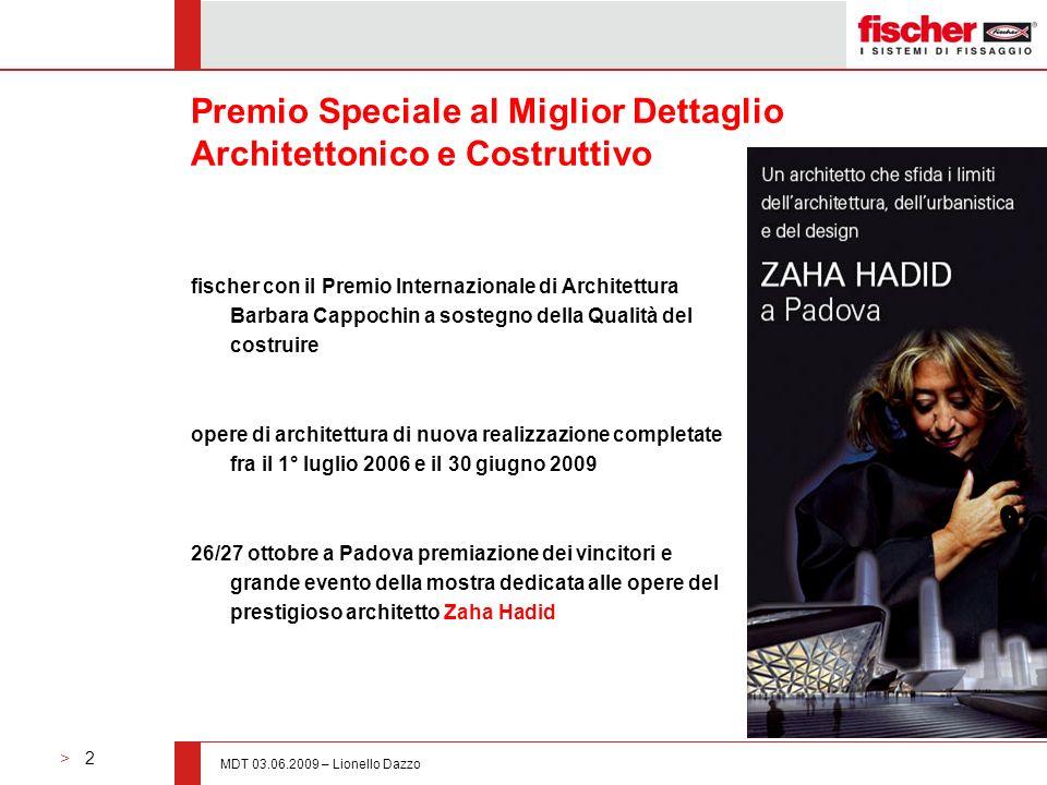 > 2 MDT 03.06.2009 – Lionello Dazzo Premio Speciale al Miglior Dettaglio Architettonico e Costruttivo fischer con il Premio Internazionale di Architet