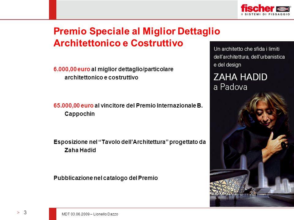 > 3 MDT 03.06.2009 – Lionello Dazzo Premio Speciale al Miglior Dettaglio Architettonico e Costruttivo 6.000,00 euro al miglior dettaglio/particolare a