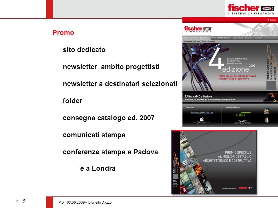 > 8 MDT 03.06.2009 – Lionello Dazzo Promo sito dedicato newsletter ambito progettisti newsletter a destinatari selezionati folder consegna catalogo ed