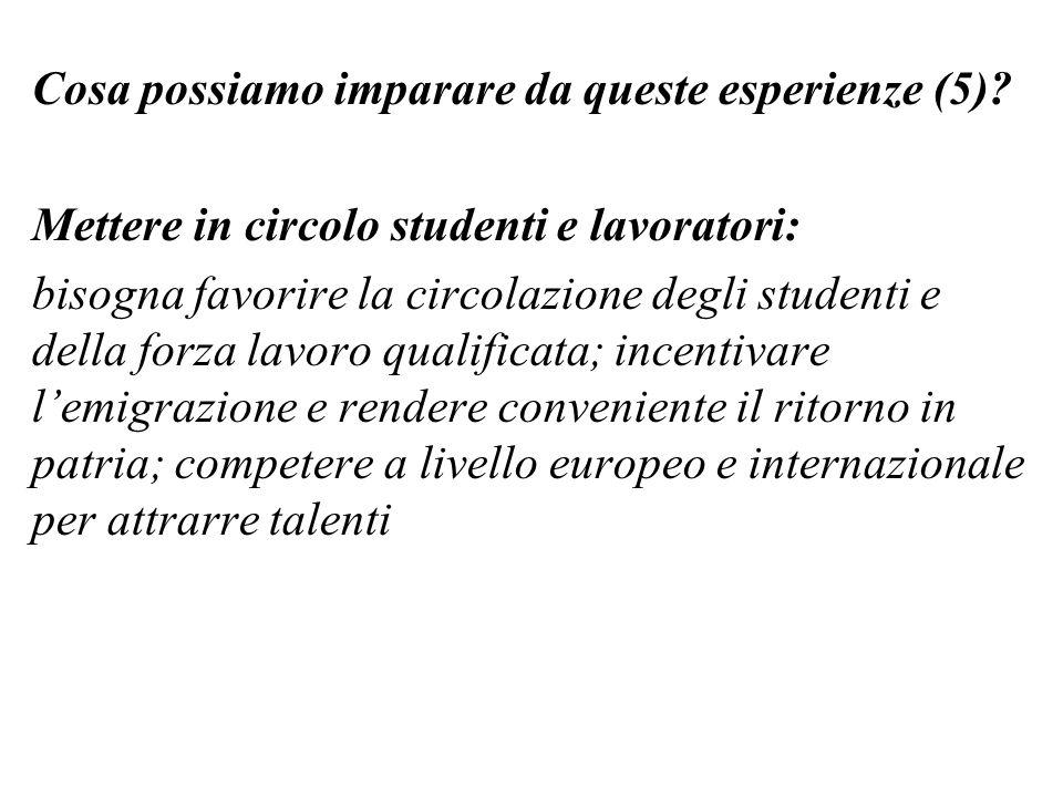 Cosa possiamo imparare da queste esperienze (5)? Mettere in circolo studenti e lavoratori: bisogna favorire la circolazione degli studenti e della for