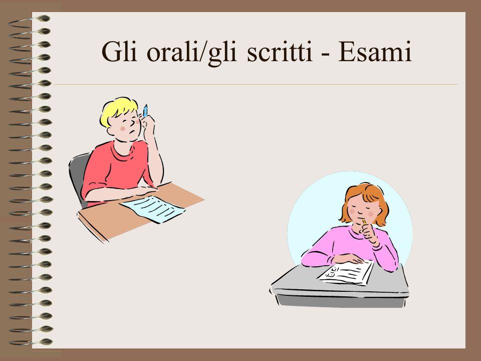 Gli orali/gli scritti - Esami