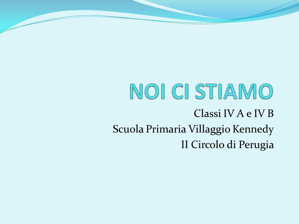 Classi IV A e IV B Scuola Primaria Villaggio Kennedy II Circolo di Perugia