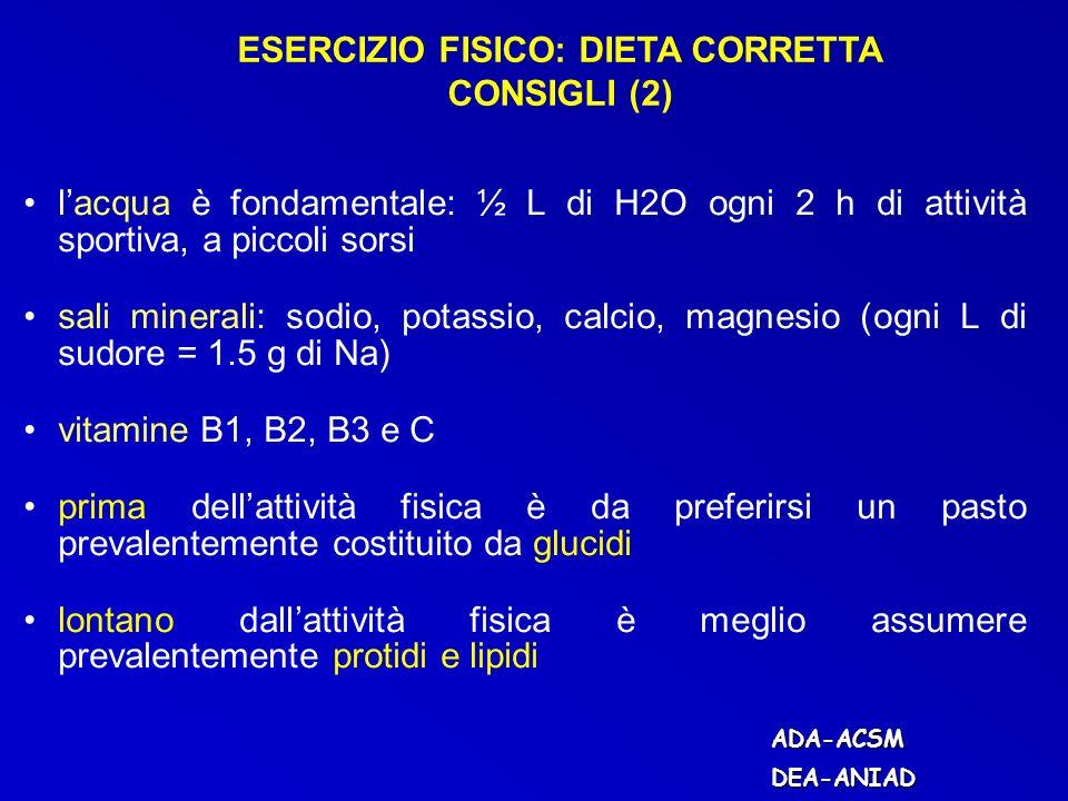 lacqua è fondamentale: ½ L di H2O ogni 2 h di attività sportiva, a piccoli sorsi sali minerali: sodio, potassio, calcio, magnesio (ogni L di sudore =