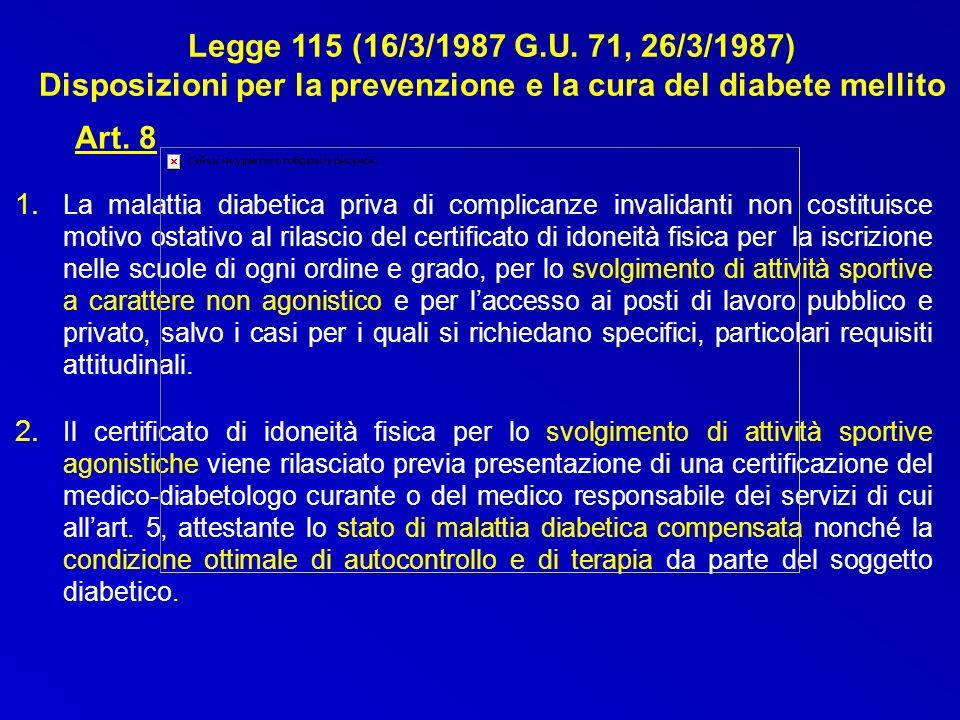 Legge 115 (16/3/1987 G.U. 71, 26/3/1987) Disposizioni per la prevenzione e la cura del diabete mellito 1. La malattia diabetica priva di complicanze i
