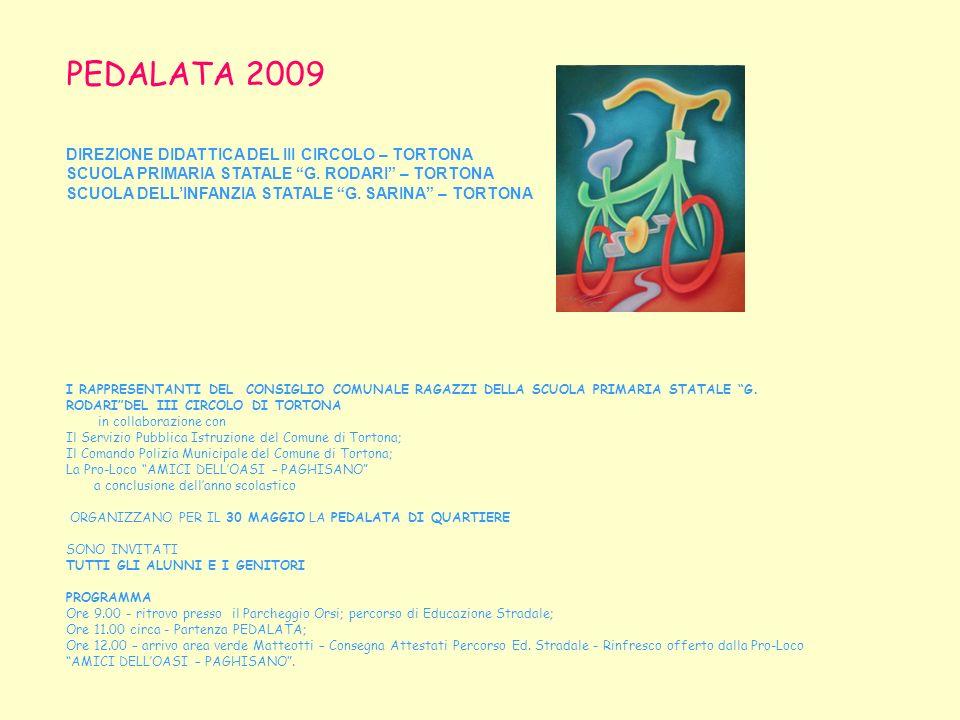 PEDALATA 2009 DIREZIONE DIDATTICA DEL III CIRCOLO – TORTONA SCUOLA PRIMARIA STATALE G.