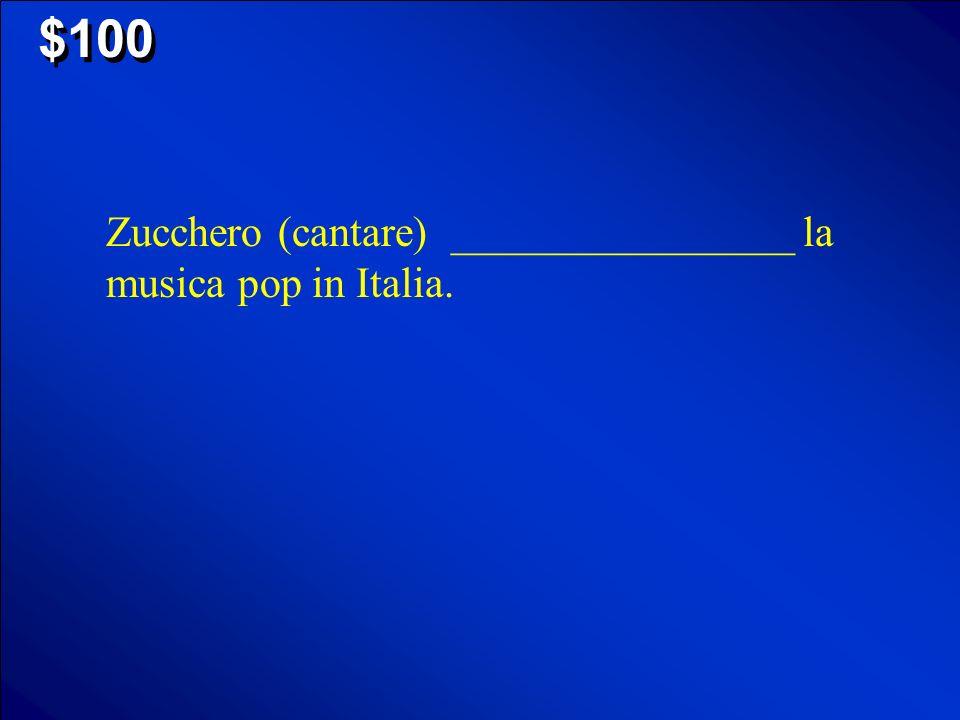 $100 Zucchero (cantare) ________________ la musica pop in Italia.