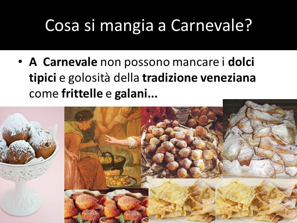 Cosa si mangia a Carnevale? A Carnevale non possono mancare i dolci tipici e golosità della tradizione veneziana come frittelle e galani...
