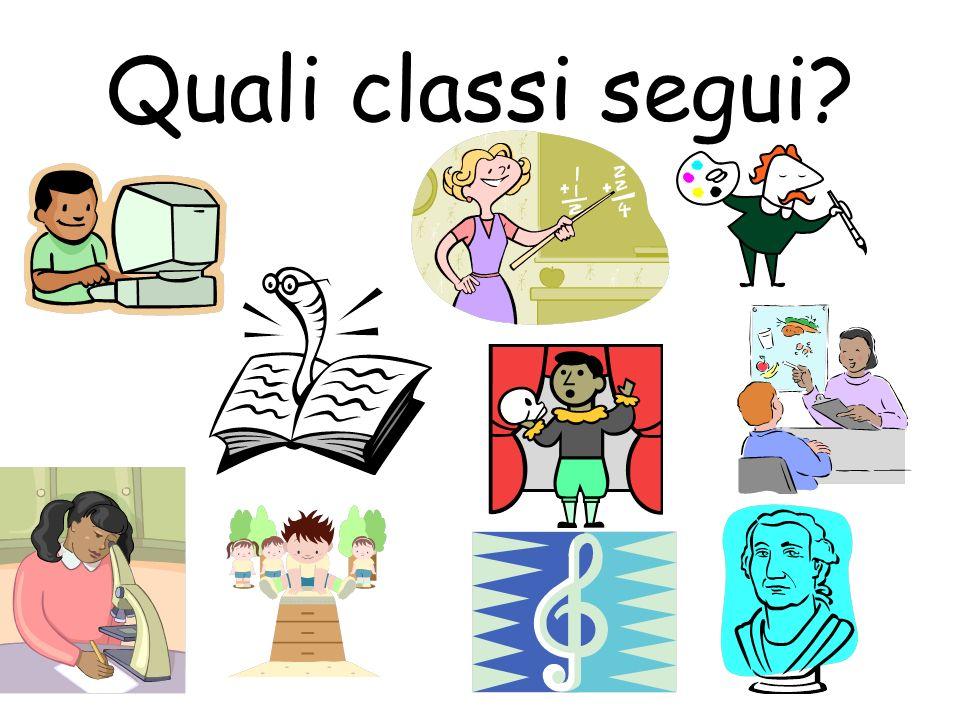 Quali classi segui?
