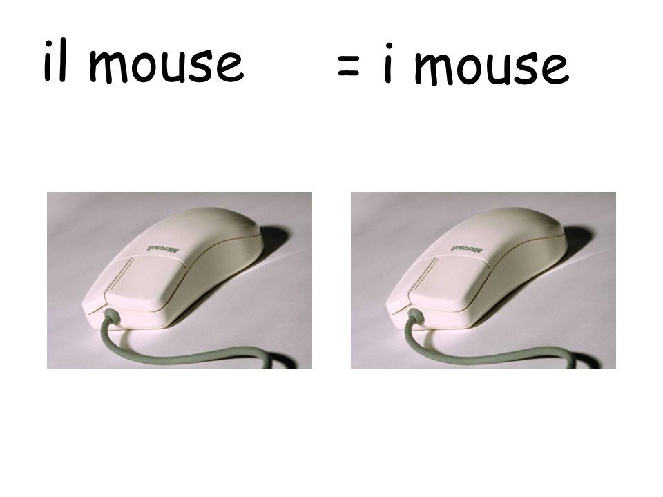 il mouse = i mouse
