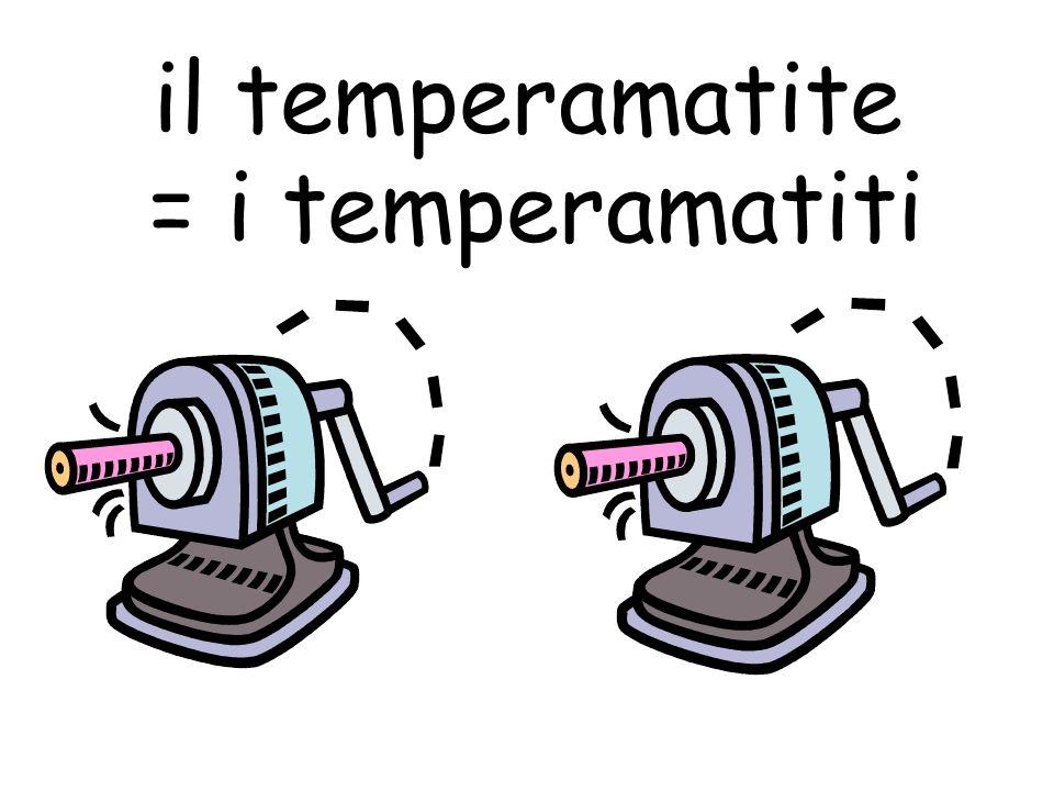il temperamatite = i temperamatiti