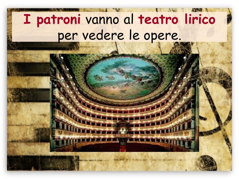 Ci sono tanti teatri lirici italiani famosissimi in Italia. Includono…