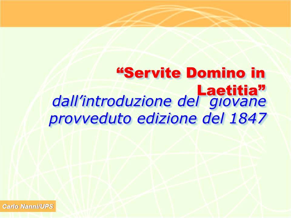 Carlo Nanni/UPS dallintroduzione del giovane provveduto edizione del 1847 Servite Domino in Laetitia