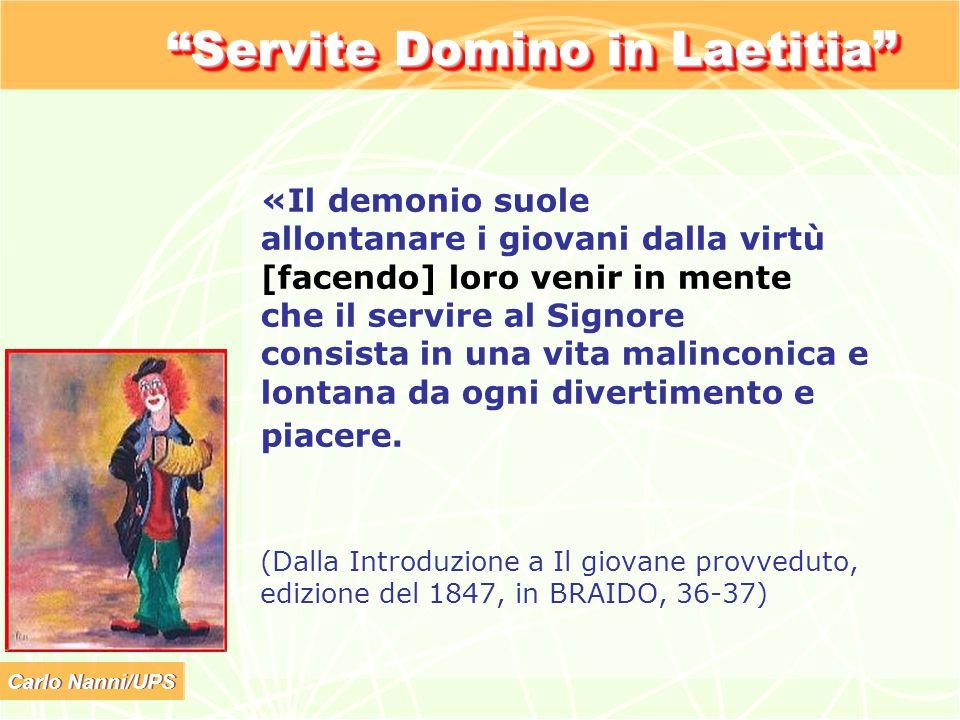 Carlo Nanni/UPS Servite Domino in Laetitia «Il demonio suole allontanare i giovani dalla virtù [facendo] loro venir in mente che il servire al Signore