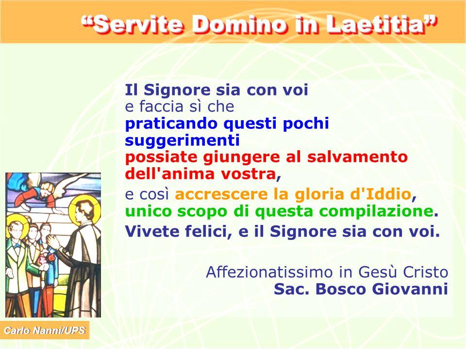 Carlo Nanni/UPS Il Signore sia con voi e faccia sì che praticando questi pochi suggerimenti possiate giungere al salvamento dell'anima vostra, e così