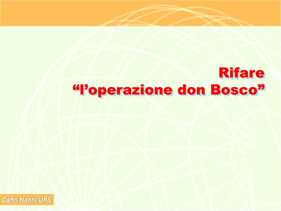 Carlo Nanni/UPS Rifare loperazione don Bosco